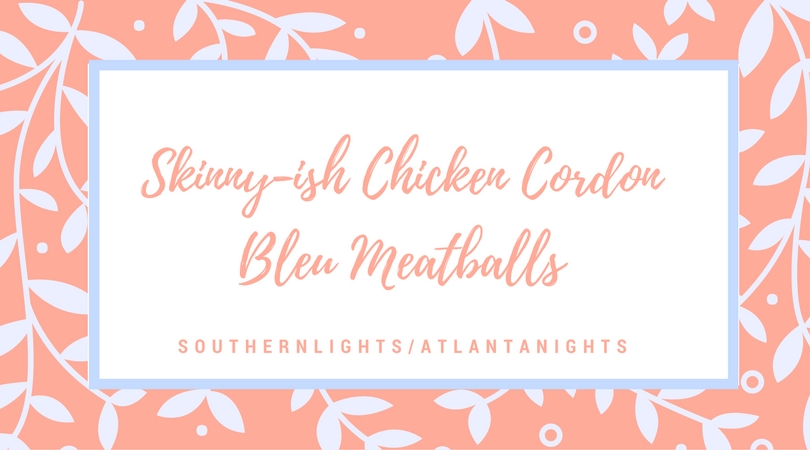 Chicken Cordon Blue Meatballs
